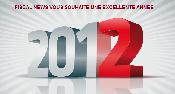 Fiscal News :  bonne année 2012  à tous